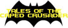 Tales of the Caped Crusader